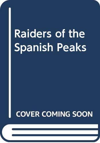 Raiders of the Spanish Peaks