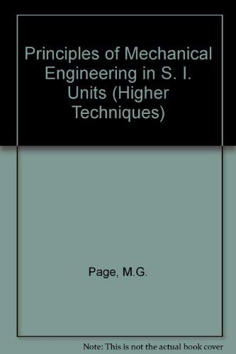 Principles of Mechanical Engineering in S. I. Units by M.G. Page