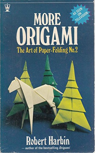 More Origami by Robert Harbin