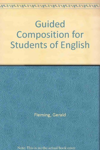Guided Composition for Students of English by Gerald Fleming
