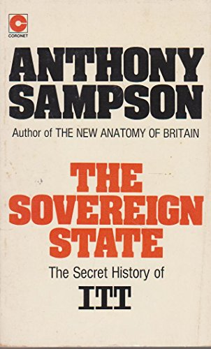 The Sovereign State: Secret History of International Telephone and Telegraph by Anthony Sampson