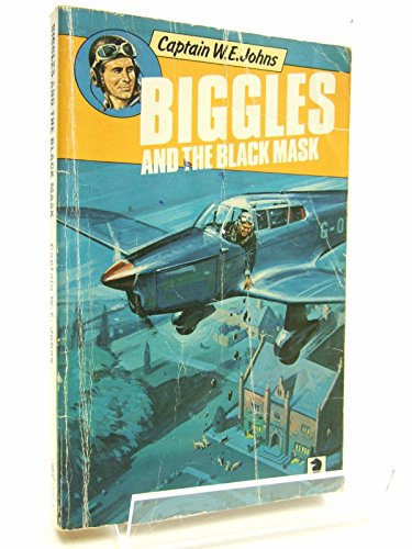 Biggles and the Black Mask by W. E. Johns