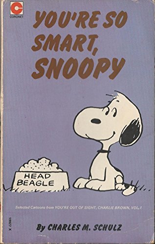 You're So Smart, Snoopy by Charles M Schulz