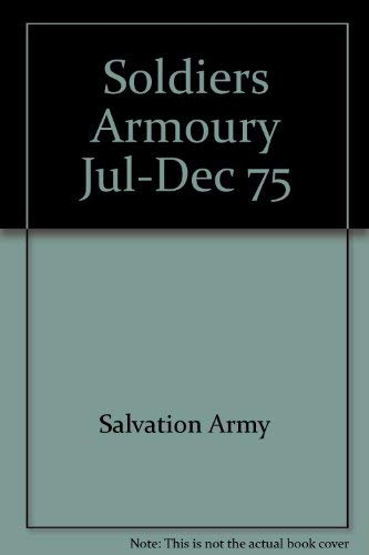 Soldiers Armoury Jul-Dec 75 by Salvation Army