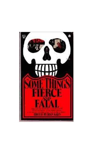 Some Things Fierce and Fatal by Joan Kahn