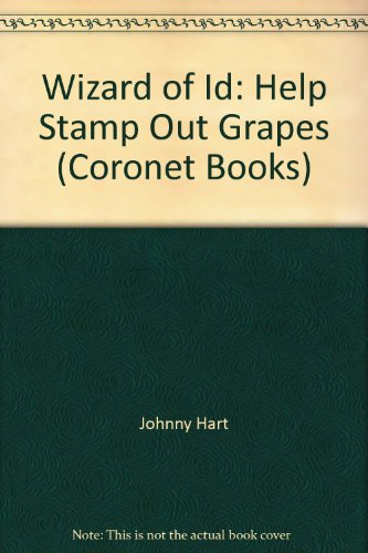 Wizard of Id: Help Stamp Out Grapes by Johnny Hart