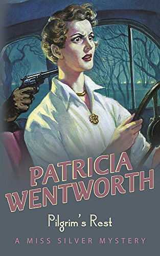Pilgrim's Rest by Patricia Wentworth