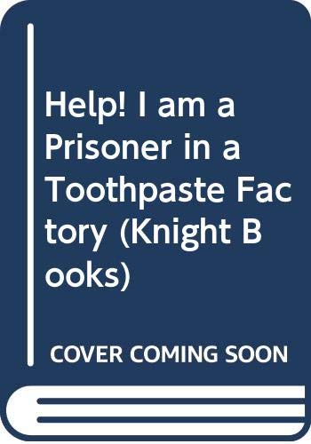Help! I am a Prisoner in a Toothpaste Factory by John Antrobus