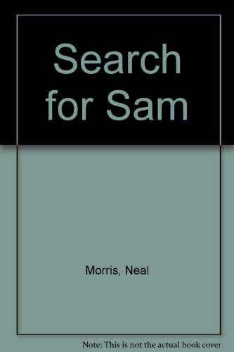 Search for Sam by Neal Morris