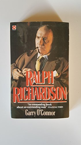 Ralph Richardson: An Actor's Life by Garry O'Connor