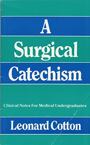A Surgical Catechism by Leonard Cotton