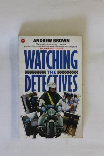 Watching the Detectives by Andrew Brown