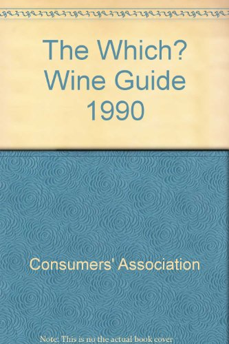 "The ""Which?"" Wine Guide: 1990 by Roger Voss"