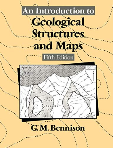 An Introduction to Geological Structures and Maps by G.M. Bennison