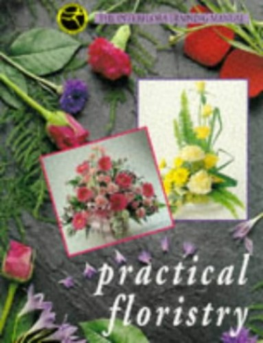 Practical Floristry: The Interflora Training Manual by Interflora