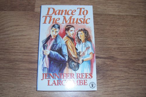 Dance to the Music by Jennifer Rees Larcombe
