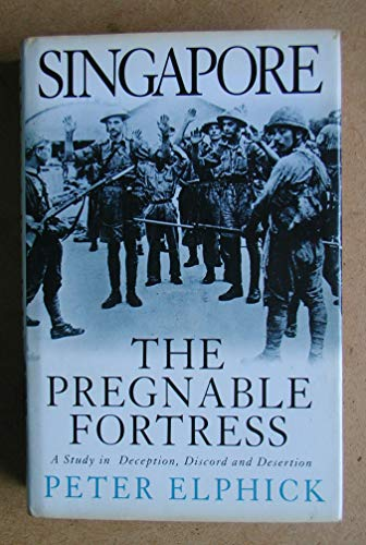 Pregnable Fortress - A Study in Deception, Discord and Desertion by Peter Elphick