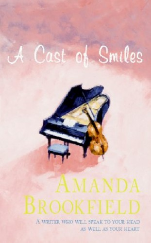 A Cast of Smiles by Amanda Brookfield