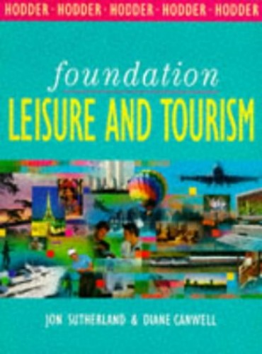 Foundation Leisure and Tourism by Jon Sutherland