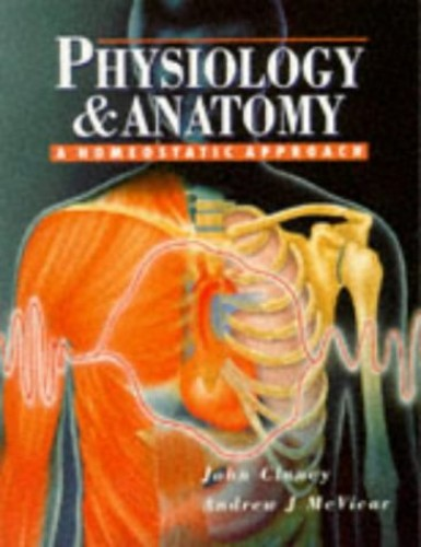 Physiology and Anatomy: A Homeostatic Approach by John Clancy
