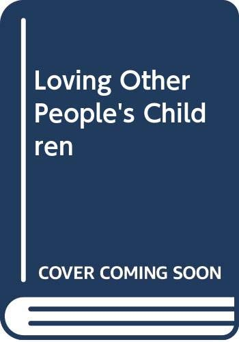 Loving Other People's Children by Deborah Fowler
