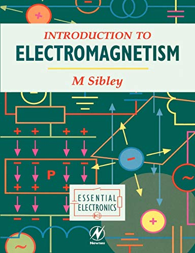 Introduction to Electromagnetism by M. Sibley