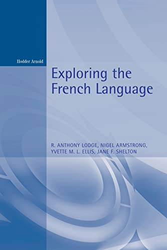 Exploring the French Language by R. Anthony Lodge