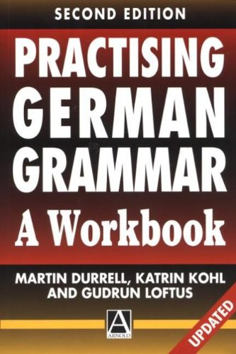 Practising German Grammar: A Workbook for Use with Hammer's German Grammar and Usage by Martin Durrell