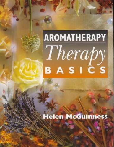 Aromatherapy: Beauty Therapy Basics by Helen McGuinness