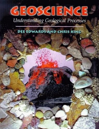 Geoscience: Understanding Geological Processes by Chris King