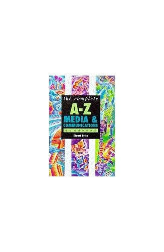 The Complete A-Z Media and Communication Studies Handbook by Stuart Price