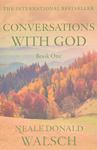 Conversations with God: An Uncommon Dialogue: Bk. 1 by Neale Donald Walsch