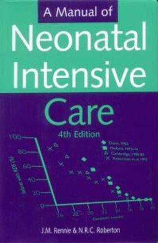 A Manual of Neonatal Intensive Care by N. R. C. Roberton