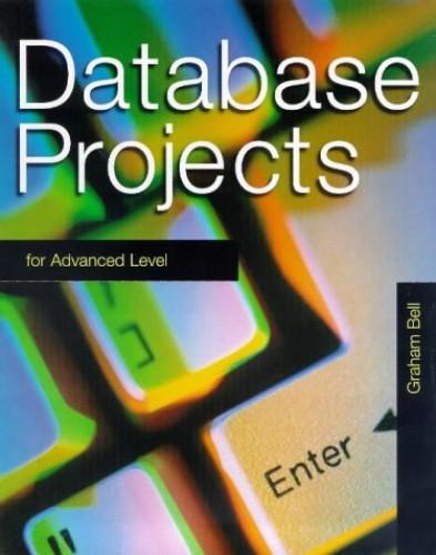 Database Projects for Advanced Level by Julian Mott