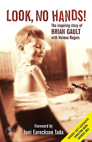 Look No Hands!: The Inspiring Story of Brian Gault by Helena Rogers