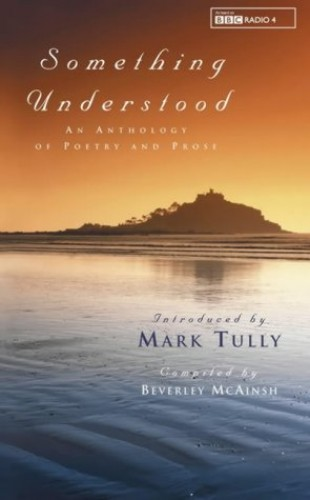 """""""Something Understood"""": Selections from Radio 4's Popular Programme by Mark Tully"""