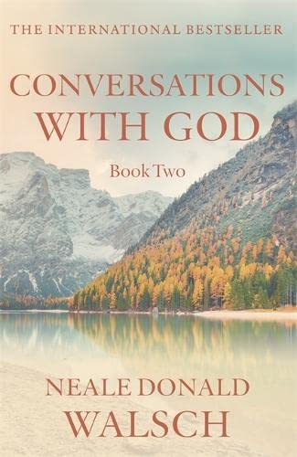 Conversations with God: An Uncommon Dialogue: Bk. 2 by Neale Donald Walsch