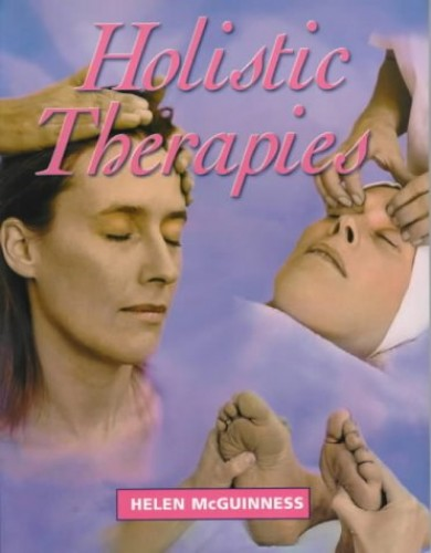 Holistic Therapies: An Introductory Guide by Helen McGuinness