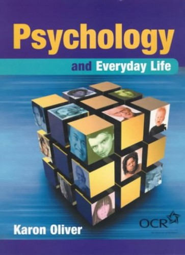 Psychology and the Everyday by Karon Oliver