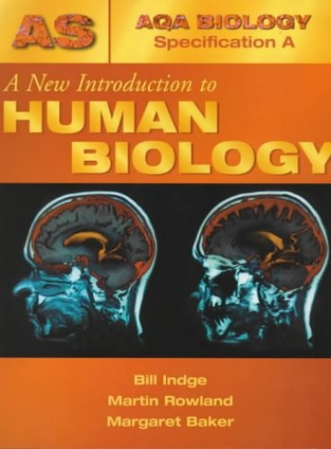 A New Introduction to Human Biology by Bill Indge