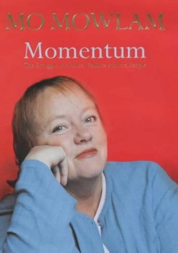 Momentum: The Struggle for Peace, Politics and the People by Mo Mowlam
