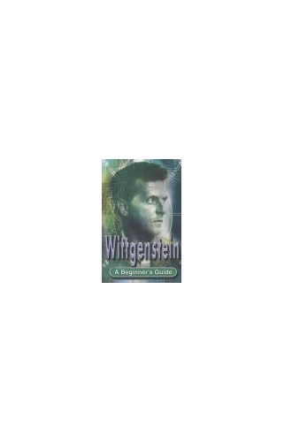 Wittgenstein: A Beginner's Guide by Sean Sheehan