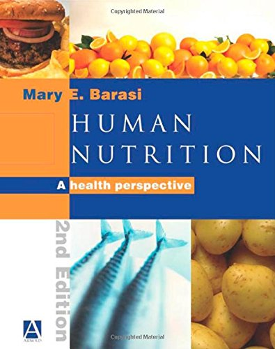 Human Nutrition: A Health Perspective by Mary E. Barasi
