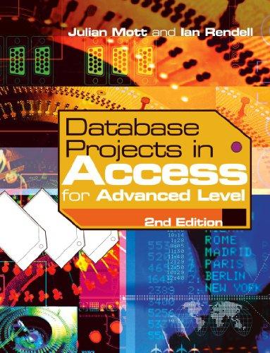 Database Projects in Access for Advanced Level by Julian Mott