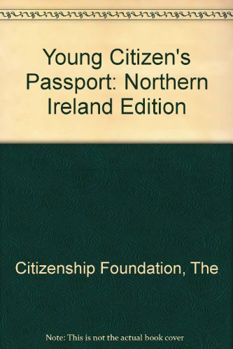 Young Citizen's Passport: Northern Ireland Edition by The Citizenship Foundation