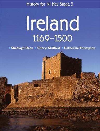 History for NI Key Stage 3: Ireland 1169-1500: Ireland 1169-1500 by Cheryl Stafford