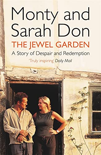 The Jewel Garden: A Story of Despair and Redemption by Monty Don