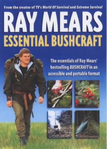 Essential Bushcraft by Ray Mears