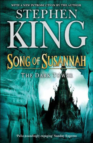 The Dark Tower: Bk. 6: Song of Susannah by Stephen King