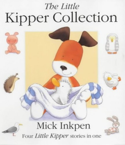 The Little Kipper Collection by Mick Inkpen